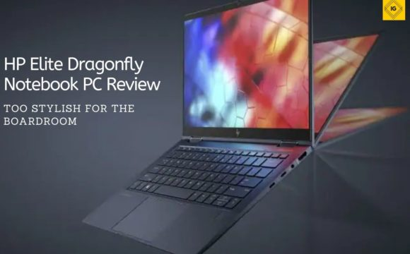 Review of the HP Elite Dragonfly - a top-quality lightweight 13-inch business convertible notebook personal computer from HP.