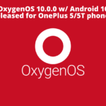 OnePlus OxygenOS 10.0.1 update for OnePlus 5/5T mobile phones