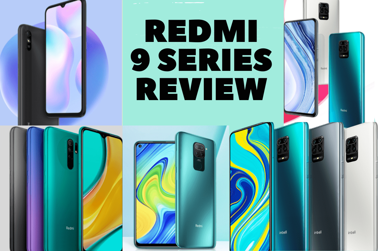 Review of Redmi 9 Series Review Note 9, Note 9S, Note 9 Pro Max, 9A and 9 Phones