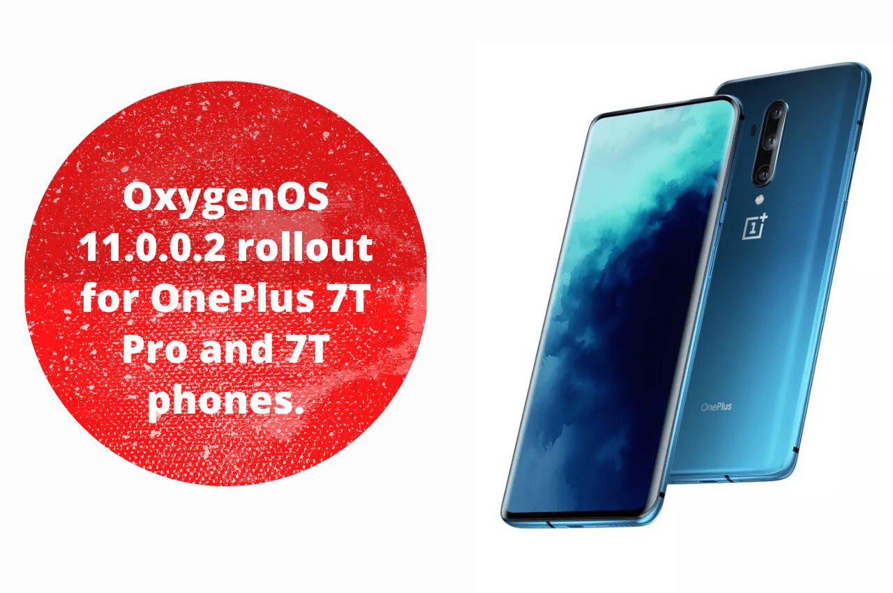 OnePlus OxygenOs UpdateOxygenOS 11.0.0.2 Rollout for OnePlus 7T Pro and 7T
